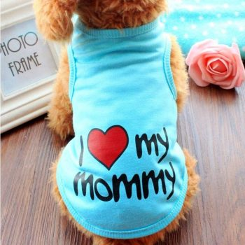 I Love My Mommy Dog Vest  My Pet World Store