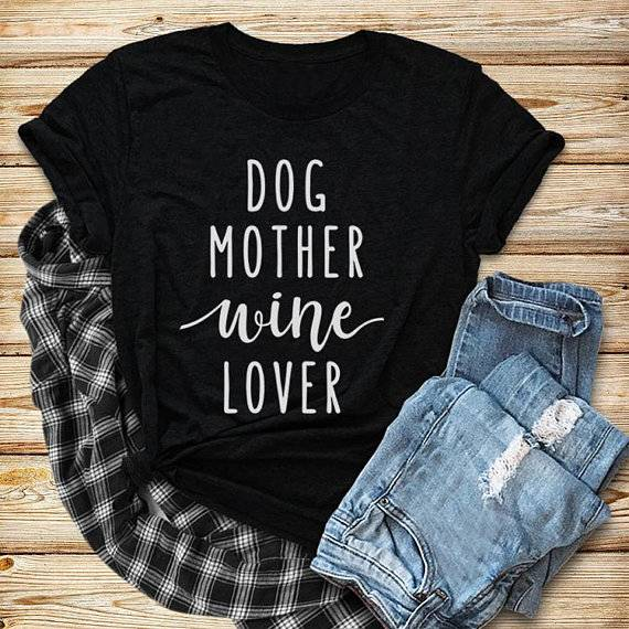 Women's Dog Mother Wine Lover Printed T-Shirt  My Pet World Store