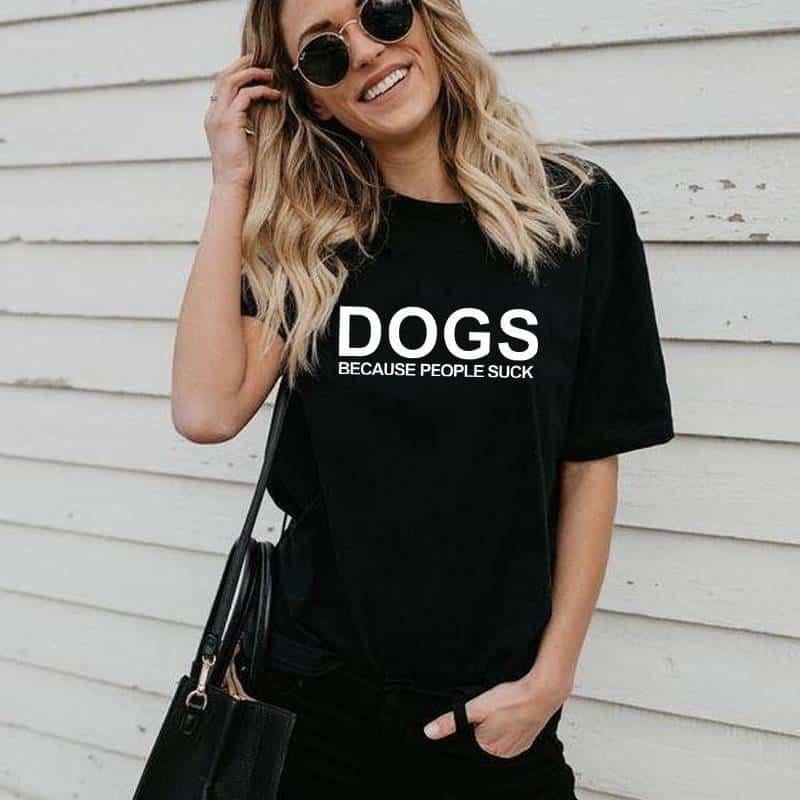 Women's Dogs Because People Sucks Printed T-Shirt  My Pet World Store